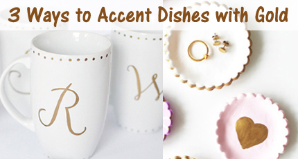3 ways to accent dishes with gold paint - DIYscoop.com
