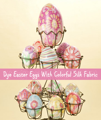 dye easter eggs with colorful silk fabrics - DIYscoop.com
