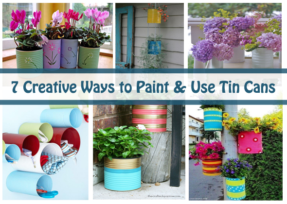 7 creative ways to paint and use tin cans- DIYscoop.com