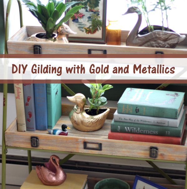 DIY gilding with gold and metallics- DIYscoop.com