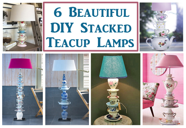 6 beautiful diy stacked teacup lamps- DIYscoop.com