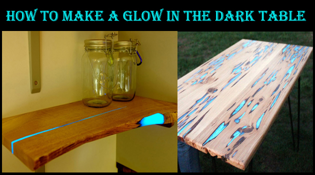 how to make a glow in the dark table